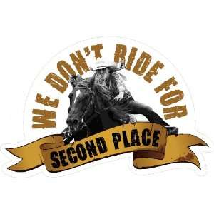 we dont ride for second place barrel racing bumper sticker 51/4x41/4