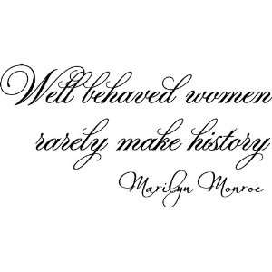 Well Behaved Women Rarely Make History Marilyn Monroe Vinyl Wall Art