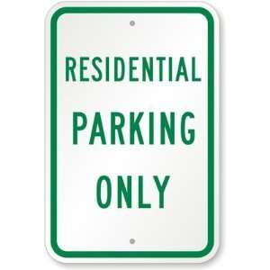 Residential Parking Only High Intensity Grade Sign, 18 x
