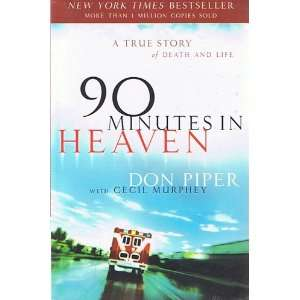 90 Minutes in Heaven   A True Story of Death and Life Don