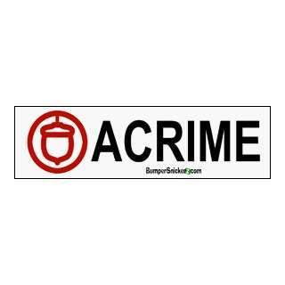 ACRIME   Anti Acorn Bumper Stickers (Medium 10x2.8 in.) Automotive
