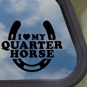 I Love My Quarter Horse Black Decal Truck Window Sticker