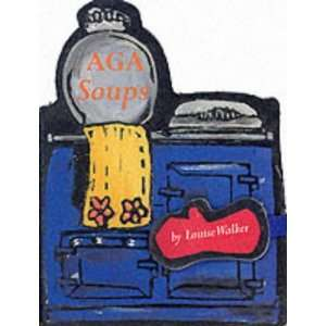 Aga Soups Pb (Aga Fridge Magnets) (9781899791965) Louise
