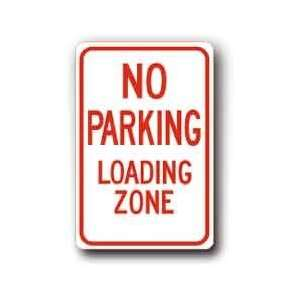 Metal traffic Sign 12x18 No Parking   Loading Zone, Sign