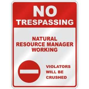 NO TRESPASSING  NATURAL RESOURCE MANAGER WORKING VIOLATORS WILL BE